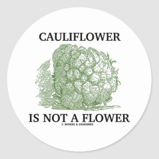 Cauliflower Is Not A Flower (Food For Thought) Sticker