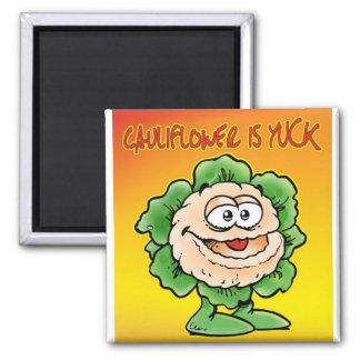 Cauliflower is yuck ! magnet