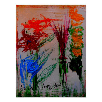 """""""cause i love you"""" abstract posters"""