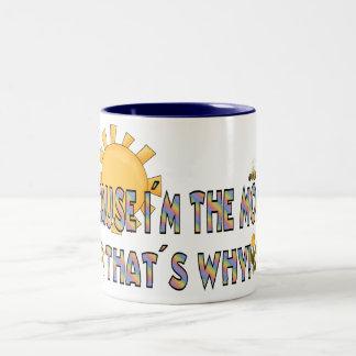 Cause I´m the Mom Two-Tone Coffee Mug