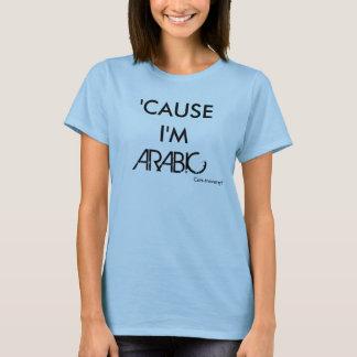 'CAUSE I'M, ARABIC, Con-troversy® T-Shirt
