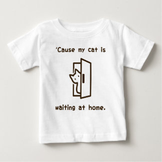 'Cause my cat is waiting at home. (Eng-Brown) Baby T-Shirt