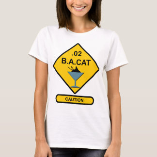 Caution: .02 B. A. Cat T-Shirt