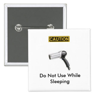 caution.2, hairdryer, Do Not Use WhileSleeping Button