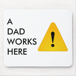 Caution: A Dad Works Here Mousepad