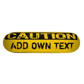 Caution Add Own Text Custom Skateboard