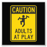 Caution Adults at Play Photo Print