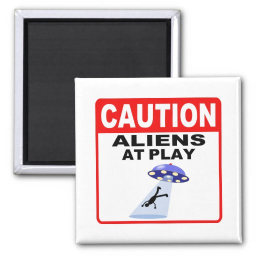 Caution Aliens At Play (Black Text) 2 Inch Square Magnet