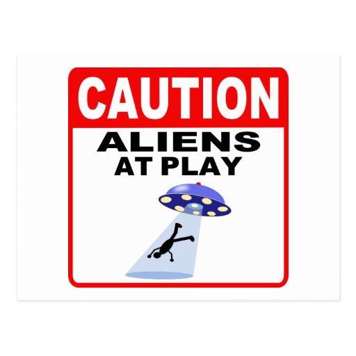 Caution Aliens At Play (Black Text) Postcard