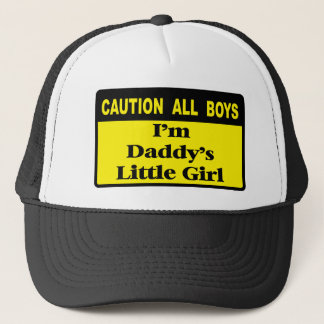 Caution All Boys, I'm Daddy's Girl Trucker Hat
