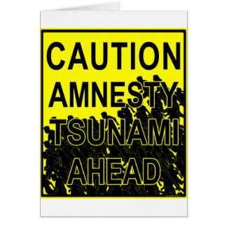 Caution Amnesty Tsunami Ahead Card