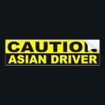 "CAUTION, ASIAN DRIVER BUMPER STICKER<br><div class=""desc"">ASIAN DRIVER</div>"