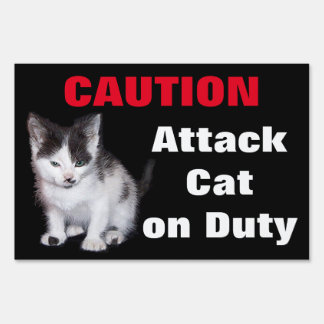 Caution Attack Cat on Duty Lawn Sign