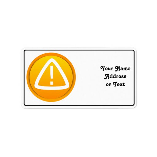 Caution Attention Symbol Custom Address Labels