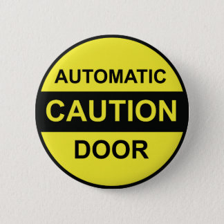 Caution Automatic Door Pinback Button