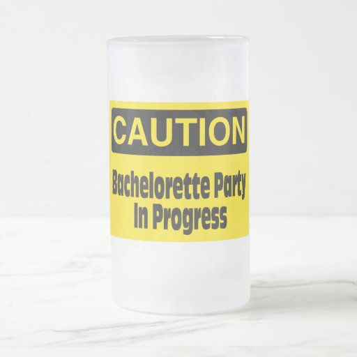 Caution Bachelorette Party In Progress 16 Oz Frosted Glass Beer Mug