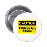 Caution Bachelorette Party In Progress Pin