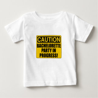 Caution Bachelorette Party Progress Baby T-Shirt