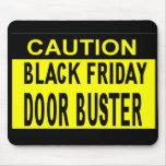 Caution_Black Friday Door Buster!! Mousepad