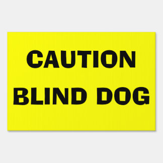 CAUTION BLIND DOG Yard Sign