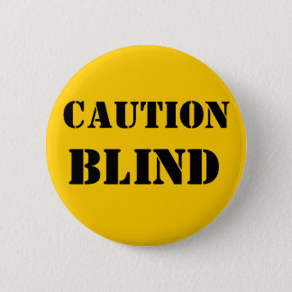 Caution Blind Pet Button