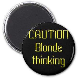 CAUTION Blonde thinking 2 Inch Round Magnet