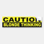 CAUTION, BLONDE THINKING BUMPER STICKERS