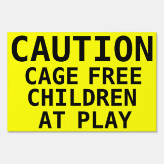 Caution Cage Free Children Playing: Warning Sign