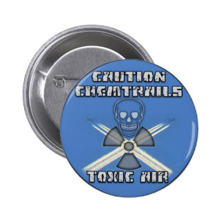 Caution Chemtrails - Toxic Air Pinback Button
