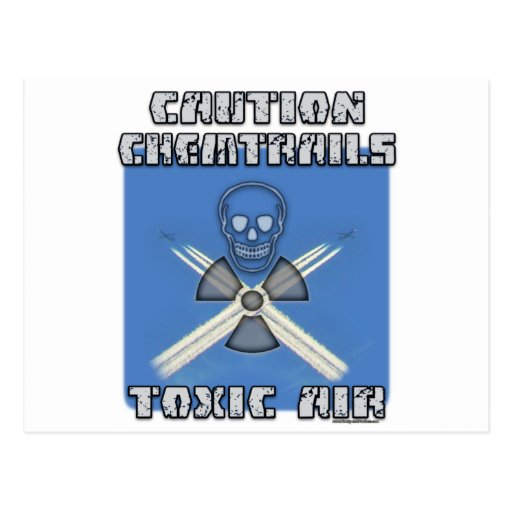 Caution Chemtrails - Toxic Air Post Card