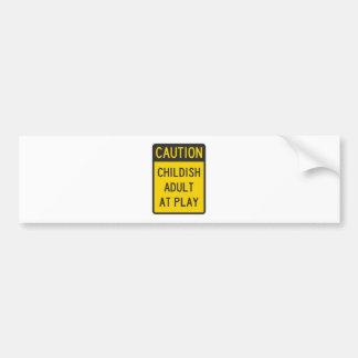 Caution Childish Adult at Play Bumper Sticker