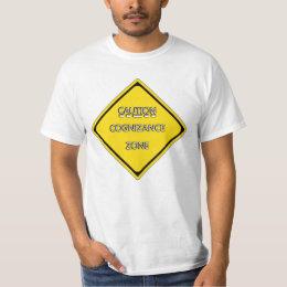 'CAUTION - COGNIZANCE ZONE' T-Shirt
