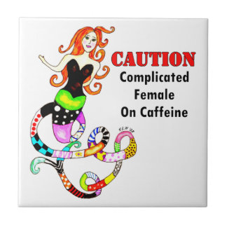 Caution, Complicated Female On Caffeine Mermaid Tile