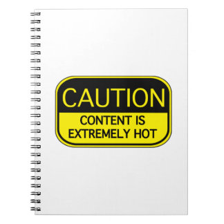 Caution Content Is Extremely Hot Notebook