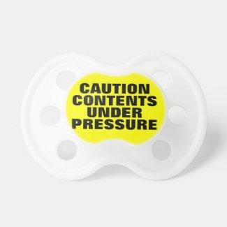 Caution Contents Under Pressure Pacifier