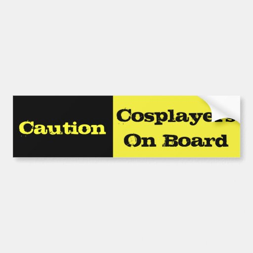 Caution Cosplayers On Board Bumper Stickers