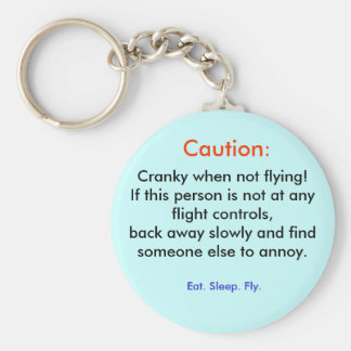 Caution:, Cranky when not flying! If this perso... Keychain
