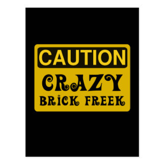 CAUTION CRAZY BRICK FREEK by Customize My Minifig Postcard