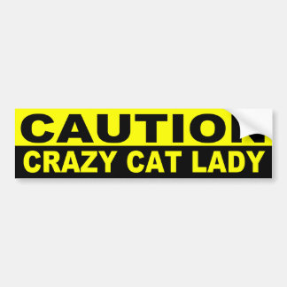 CAUTION, CRAZY CAT LADY BUMPER STICKER