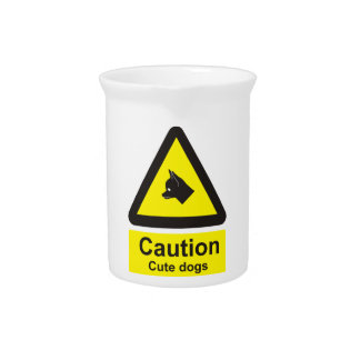 Caution: cute dogs warning sign beverage pitcher