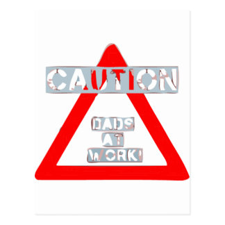 Caution Dads At Work Postcard