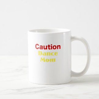 Caution Dance Mom Coffee Mug