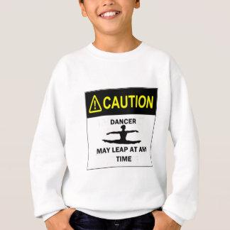 Caution Dancer Sweatshirt