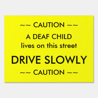 Caution Deaf Child Yard Sign