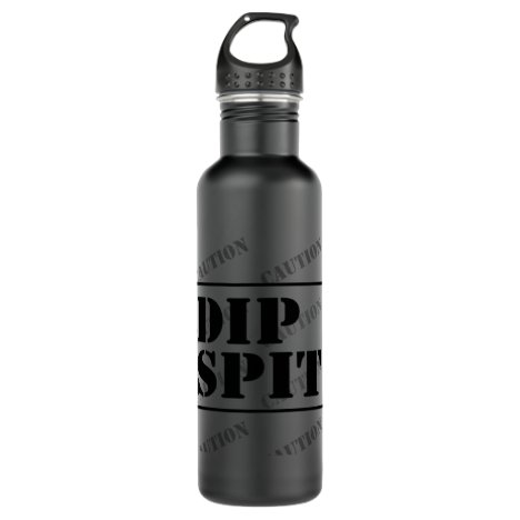 CAUTION DIP SPIT - maybe, maybe not Stainless Steel Water Bottle