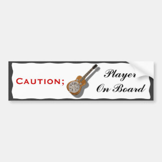 CAUTION; DOBRO  PLAYER ON BOARD-BUMPER STICKER