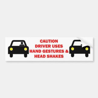 Caution Driver Uses Hand Motions Bumper Sticker