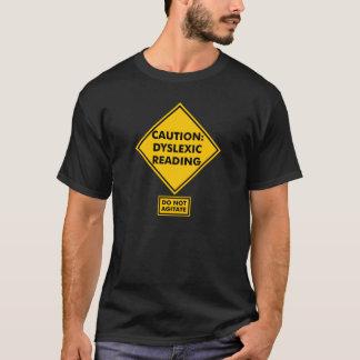 Caution: Dyslexic Reading T-Shirt