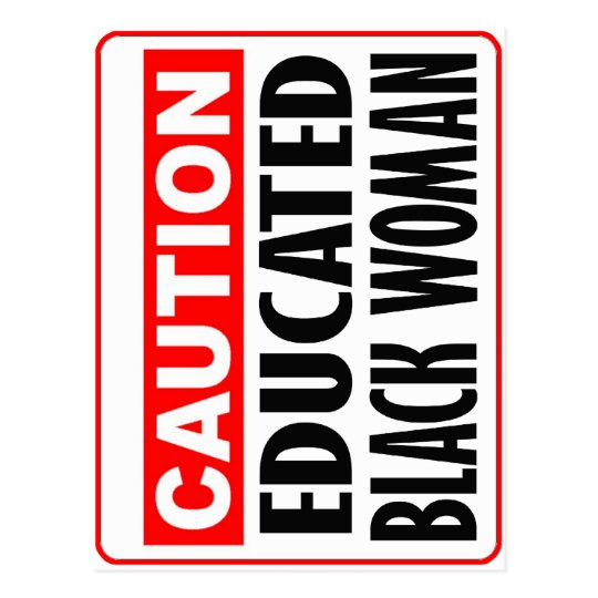 Caution Educated Black Woman Postcard