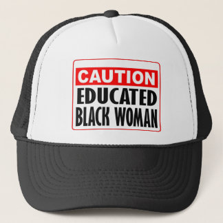 Caution Educated Black Woman Trucker Hat